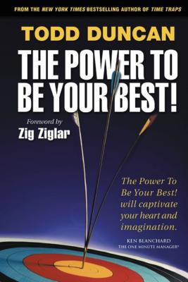 The Power to Be Your Best - Duncan, Todd