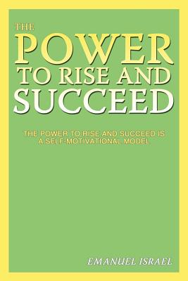 The Power to Rise and Succeed - Israel, Emanuel