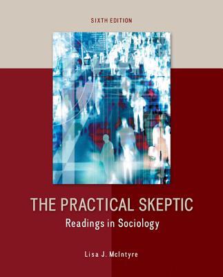 The Practical Skeptic: Readings in Sociology - McIntyre, Lisa