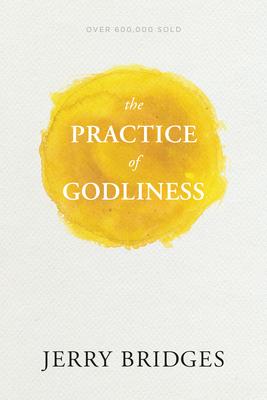 The Practice of Godliness - Bridges, Jerry