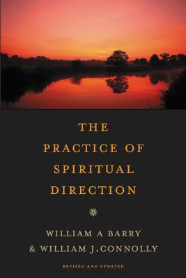 The Practice of Spiritual Direction - Barry, William A, Sj, and Connolly, William J