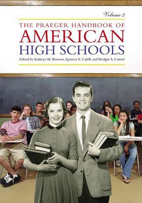 The Praeger Handbook of American High Schools - Borman, Kathryn M