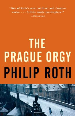 The Prague Orgy - Roth, Philip