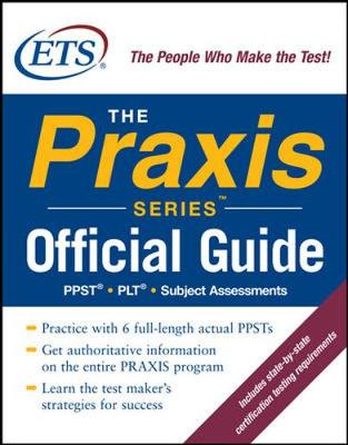 The Praxis Series Official Guide - Educational Testing Service