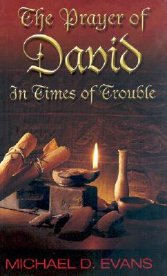The Prayer of David: In Times of Trouble - Evans, Michael D, and Evans, Mike