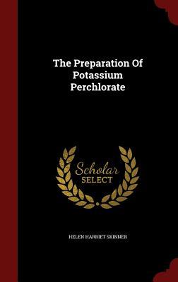 The Preparation of Potassium Perchlorate - Skinner, Helen Harriet