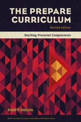 The Prepare Curriculum: Teaching Prosocial Competencies - Goldstein, Arnold P.