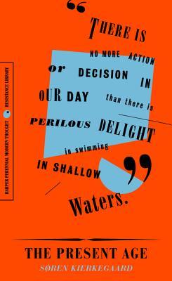 The Present Age: On the Death of Rebellion - Kierkegaard, Soren