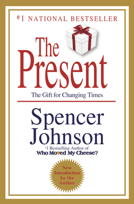 The Present: The Secret to Enjoying Your Work and Life, Now! - Johnson, Spencer