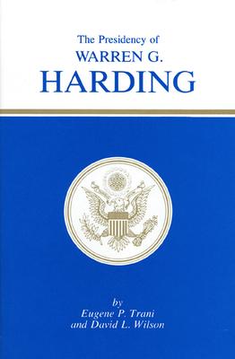 The Presidency of Warren G. Harding - Trani, Eugene P, and Wilson, David L