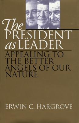 The President as Leader - Hargrove, Erwin C, Professor
