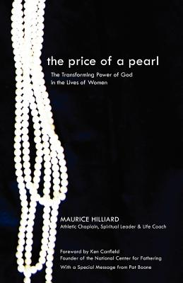 The Price of a Pearl: The Transforming Power of God in the Lives of Women - Hilliard, Maurice T