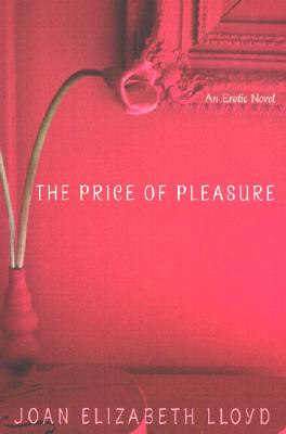 The Price of Pleasure - Lloyd, Joan Elizabeth