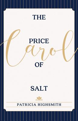 The Price of Salt: Or Carol - Highsmith, Patricia