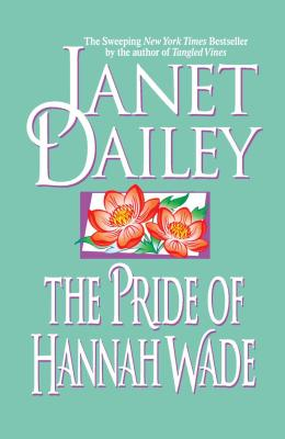 The Pride of Hannah Wade - Dailey, Janet