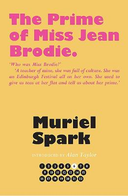 The Prime of Miss Jean Brodie - Spark, Muriel, and Taylor, Alan (Introduction by)
