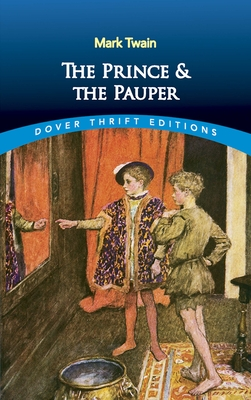 The Prince and the Pauper - Twain, Mark, and Dover Thrift Editions