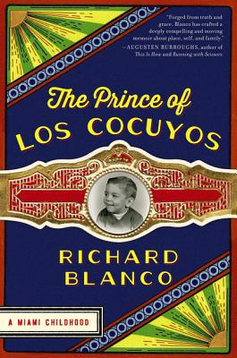 The Prince of Los Cocuyos: A Miami Childhood book cover