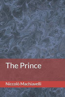 The Prince - Machiavelli, Niccolo