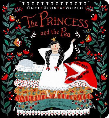 The Princess and the Pea - Perkins, Chloe, and Mirtalipova, Dinara (Illustrator)