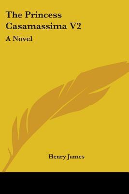 The Princess Casamassima V2 - James, Henry