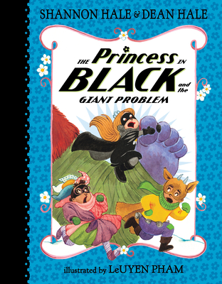 The Princess in Black and the Giant Problem - Hale, Shannon, and Hale, Dean