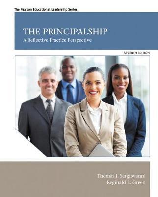 The Principalship: A Reflective Practice Perspective - Sergiovanni, Thomas, and Green, Reginald