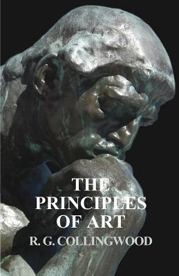 The Principles of Art - Collingwood, R G
