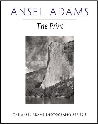 The Print - Adams, Ansel, and Baker, Robert