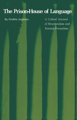 The Prison-House of Language: A Critical Account of Structuralism and Russian Formalism - Jameson, Fredric, Professor