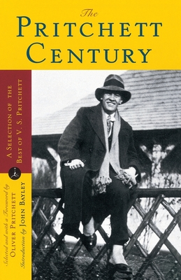 The Pritchett Century: A Selection of the Best by V. S. Pritchett - Pritchett, V S, and Pritchett, Oliver (Foreword by), and Bayley, John (Introduction by)