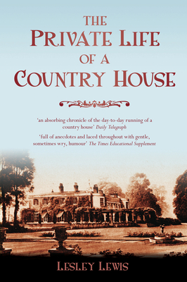 The Private Life of a Country House - Lesley, Lewis