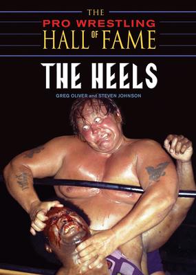 The Pro Wrestling Hall of Fame: The Heels - Oliver, Greg