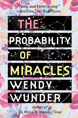 The Probability of Miracles - Wunder, Wendy