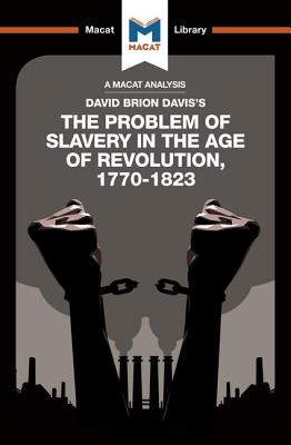 The Problem of Slavery in the Age of Revolution - Money, Duncan, and Xidas, Jason