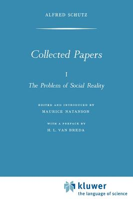 The problem of social reality - Schutz, Alfred, and Natanson, Maurice
