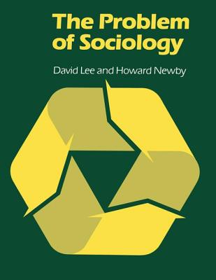 The Problem of Sociology - Lee, David, and Newby, Howard