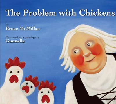 The Problem with Chickens - McMillan, Bruce, III