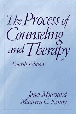 The Process of Counseling and Therapy - Moursund, Janet, and Kenny, Maureen