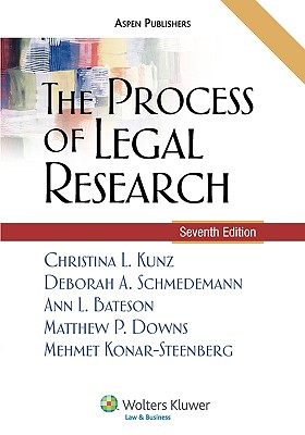 The Process of Legal Research - Kunz, Christina L, and Schmedemann, Deborah A, and Bateson, Ann L