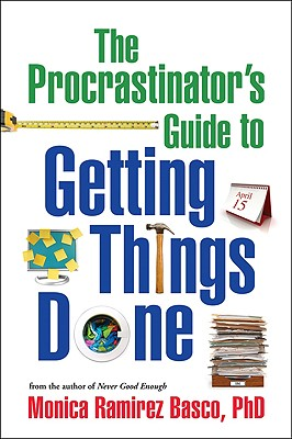 The Procrastinator's Guide to Getting Things Done - Basco, Monica Ramirez, PhD
