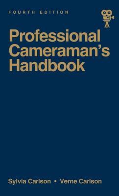 The Professional Cameraman's Handbook - Carlson, Verne, and Carlson, Sylvia E