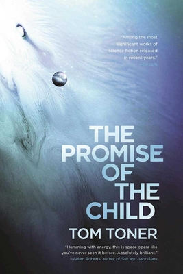 The Promise of the Child: Volume One of the Amaranthine Spectrum - Toner, Tom