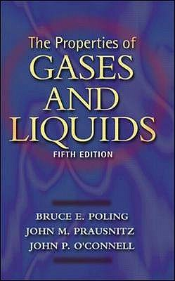 The Properties of Gases and Liquids - Poling, Bruce E., and Prausnitz, John M., and O'Connell, John