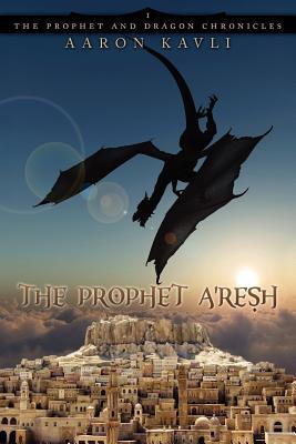 The Prophet A'Resh - Kavli, Aaron
