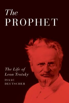The Prophet: The Life of Leon Trotsky - Deutscher, Isaac