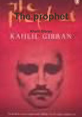The Prophet - Gibran, Khalil