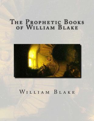 The Prophetic Books of William Blake: Jerusalem - Blake, William, and Russell, A G B (Editor), and Maclagan, E R D (Editor)