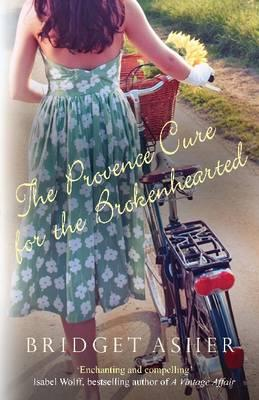 The Provence Cure for the Brokenhearted - Asher, Bridget