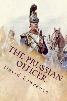 The Prussian Officer: And Other Stories - Lawrence, D H, and Lawrence, David Herbert